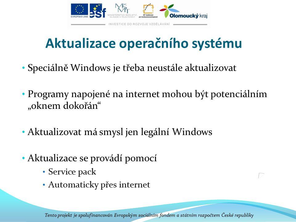 """Aktualizace operačního systému Speciálně Windows je třeba neustále aktualizovat Programy napojené na internet mohou být potenciálním """"oknem dokořán"""" A"""