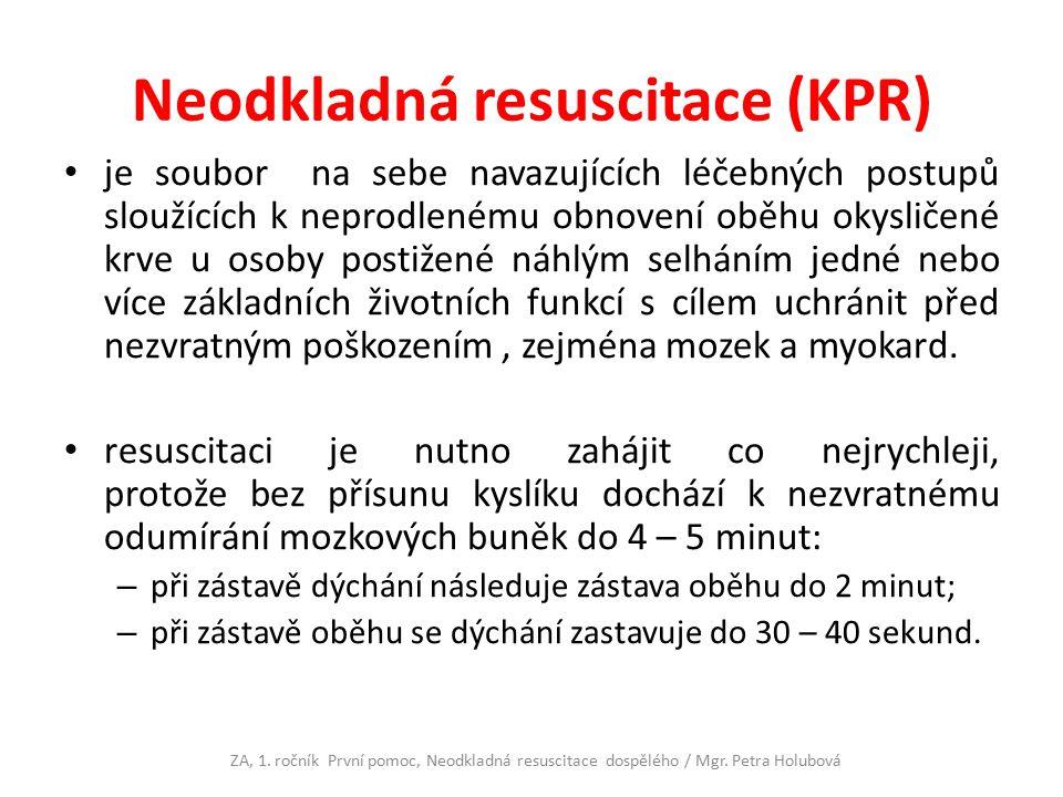 Neodkladná resuscitace (KPR) je soubor na sebe navazujících léčebných postupů sloužících k neprodlenému obnovení oběhu okysličené krve u osoby postiže