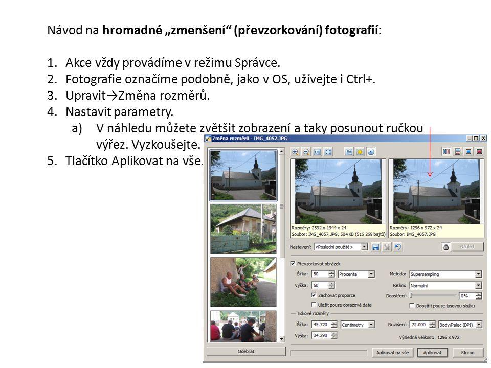 Návod na hromadné rámečky kolem fotografií: 1.Akce vždy provádíme v režimu Správce.