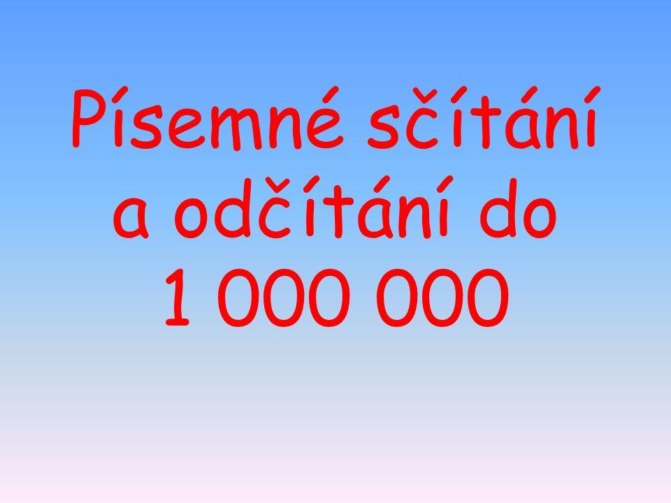 Písemné sčítání a odčítání do 1 000 000