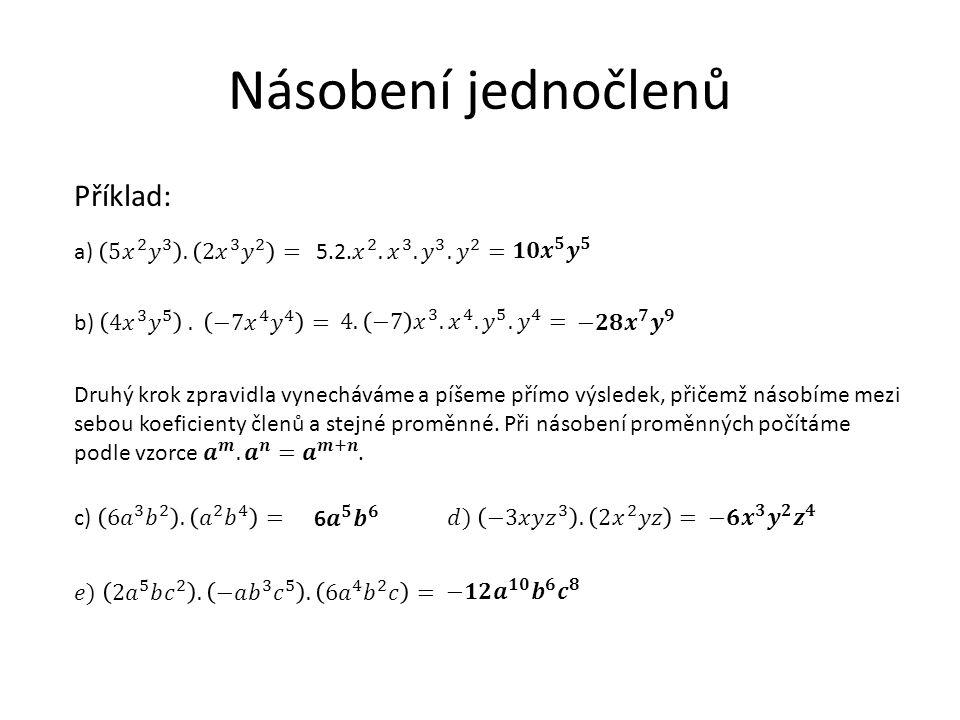 Násobení jednočlenů Příklad: