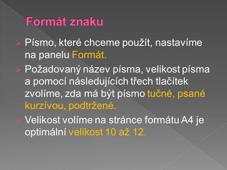  Písmo, které chceme použít, nastavíme na panelu Formát.