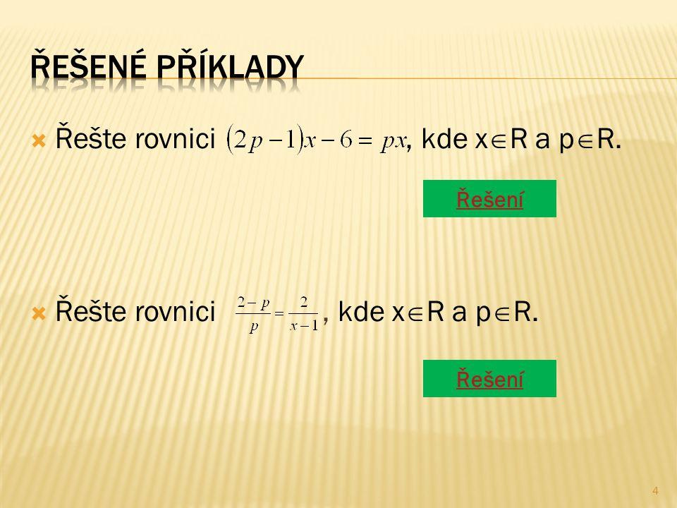  Řešte rovnici, kde x  R a p  R. Řešení 4
