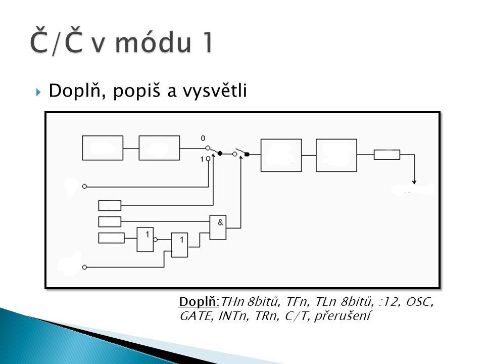  Doplň, popiš a vysvětli Doplň:THn 8bitů, TFn, TLn 8bitů, :12, OSC, GATE, INTn, TRn, C/T, přerušení