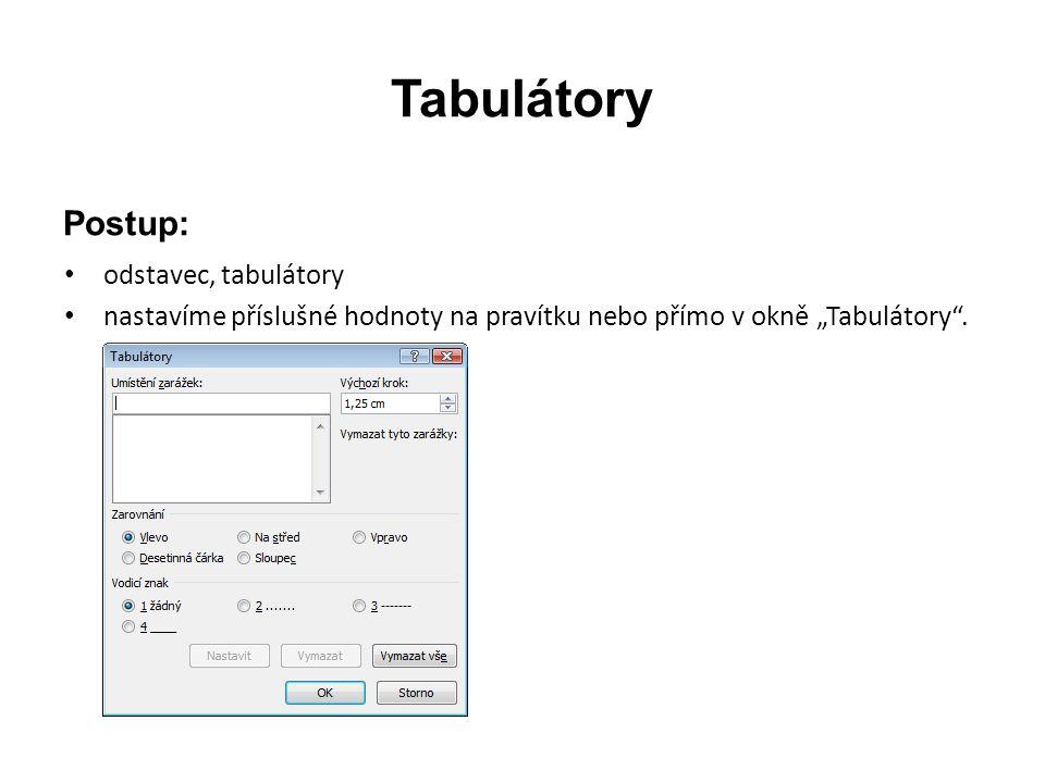 """Tabulátory Postup: odstavec, tabulátory nastavíme příslušné hodnoty na pravítku nebo přímo v okně """"Tabulátory""""."""