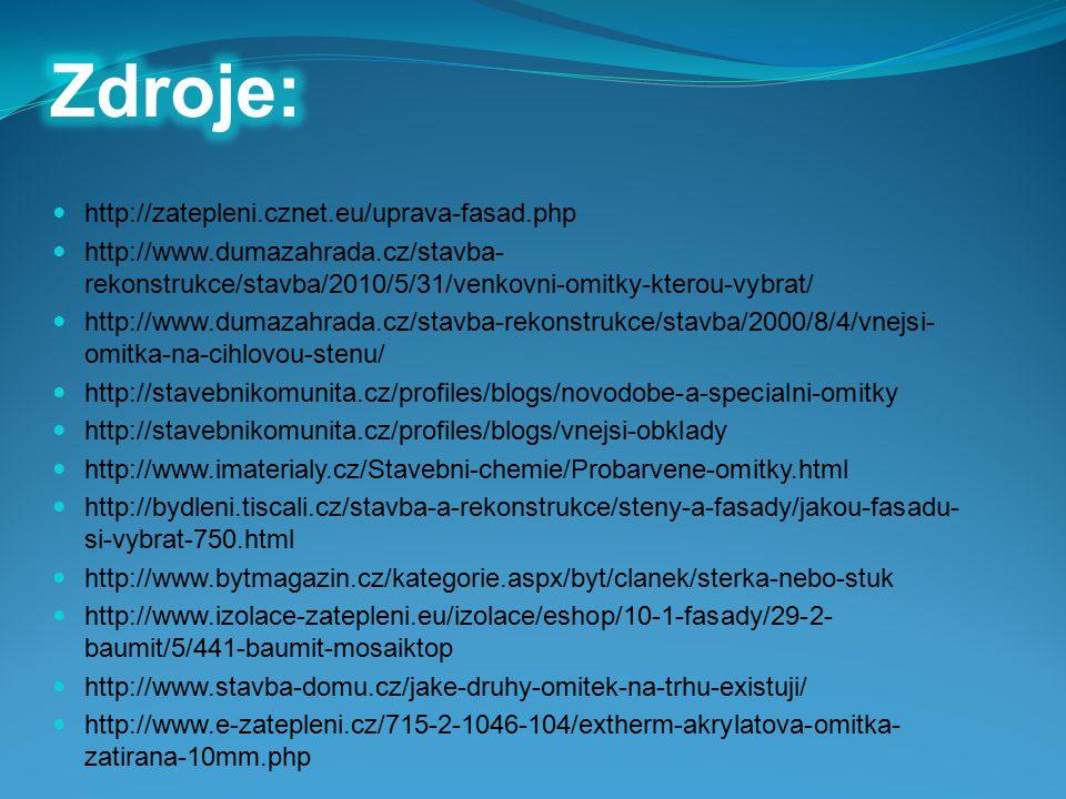 http://zatepleni.cznet.eu/uprava-fasad.php http://www.dumazahrada.cz/stavba- rekonstrukce/stavba/2010/5/31/venkovni-omitky-kterou-vybrat/ http://www.d