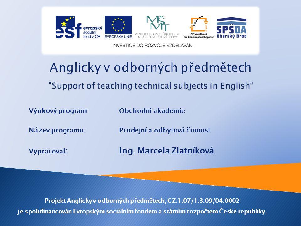 Výukový program: Obchodní akademie Název programu: Prodejní a odbytová činnost Vypracoval : Ing.