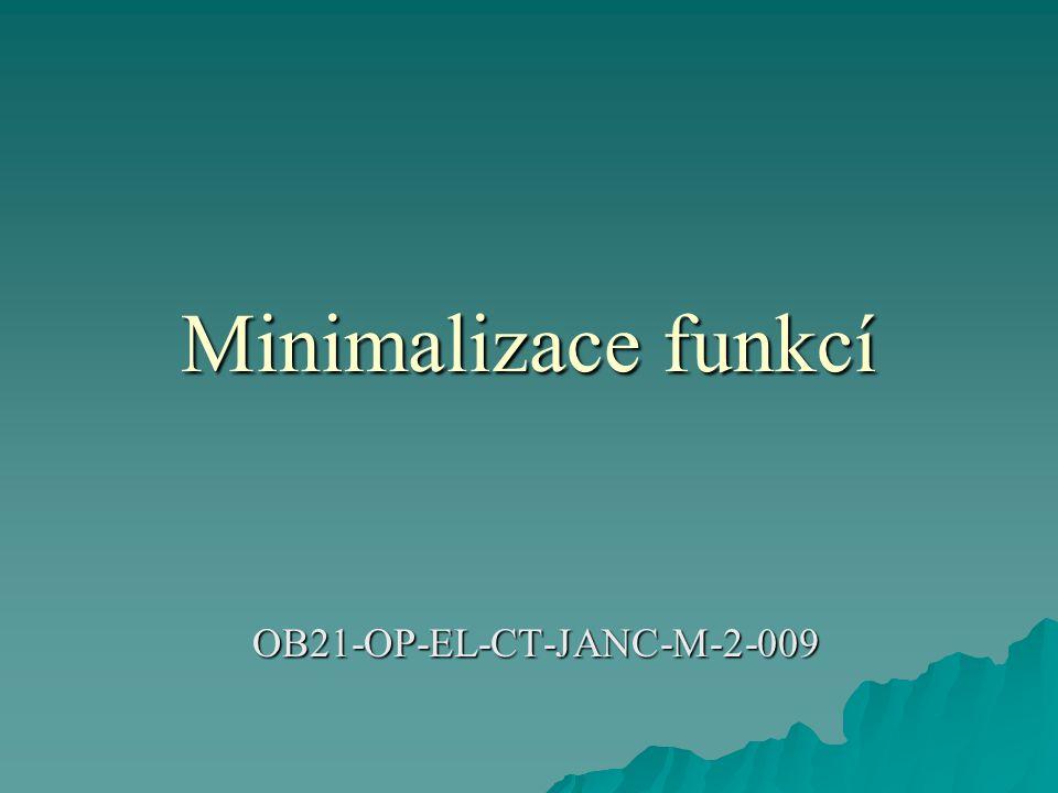 Minimalizace logické funkce pomocí map  Způsob minimalizace logické funkce pomocí mapového zobrazení je velmi často používán a vede vždy k hledanému minimálnímu logickému výrazu.