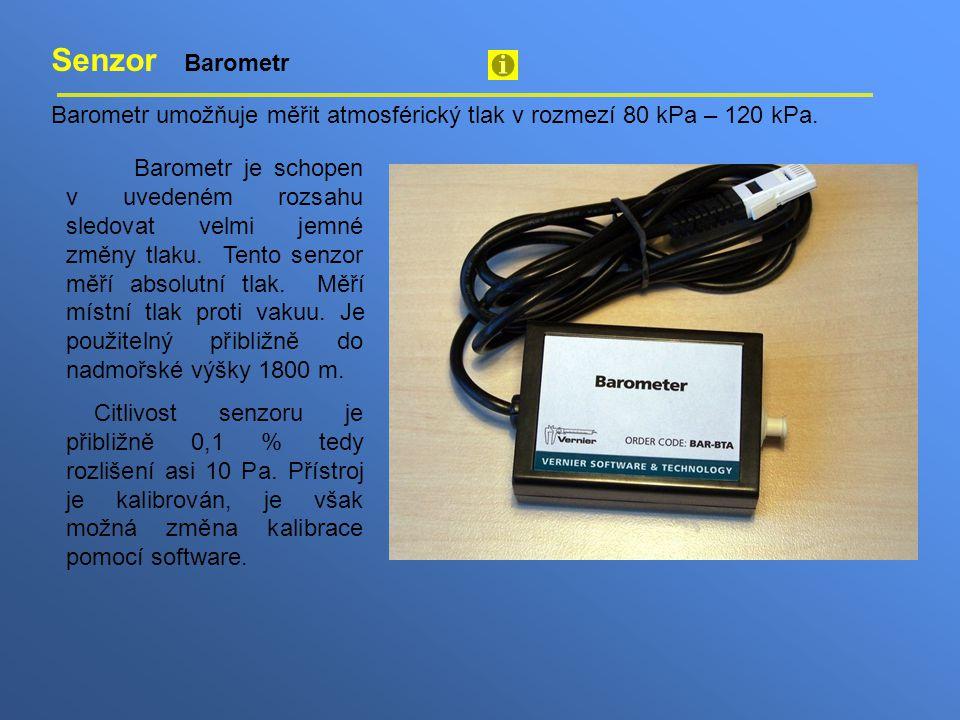 Senzor Barometr Barometr umožňuje měřit atmosférický tlak v rozmezí 80 kPa – 120 kPa.