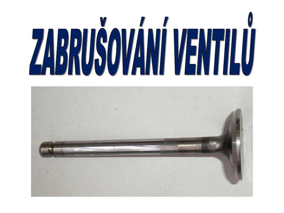 KONTROLNÍ OTÁZKY 1.Proč provádíme zabrušování ventilů.