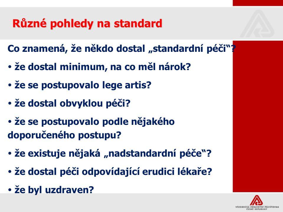 """Různé pohledy na standard Co znamená, že někdo dostal """"standardní péči""""?  že dostal minimum, na co měl nárok?  že se postupovalo lege artis?  že do"""