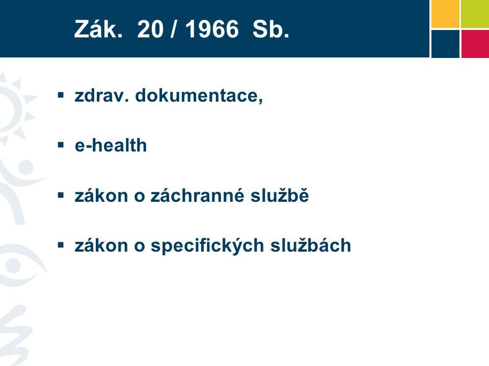Zák.20 / 1966 Sb.  zdrav.
