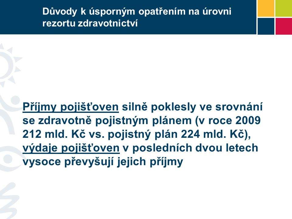 Úspory v rezortu a zdravotní péče v ČR