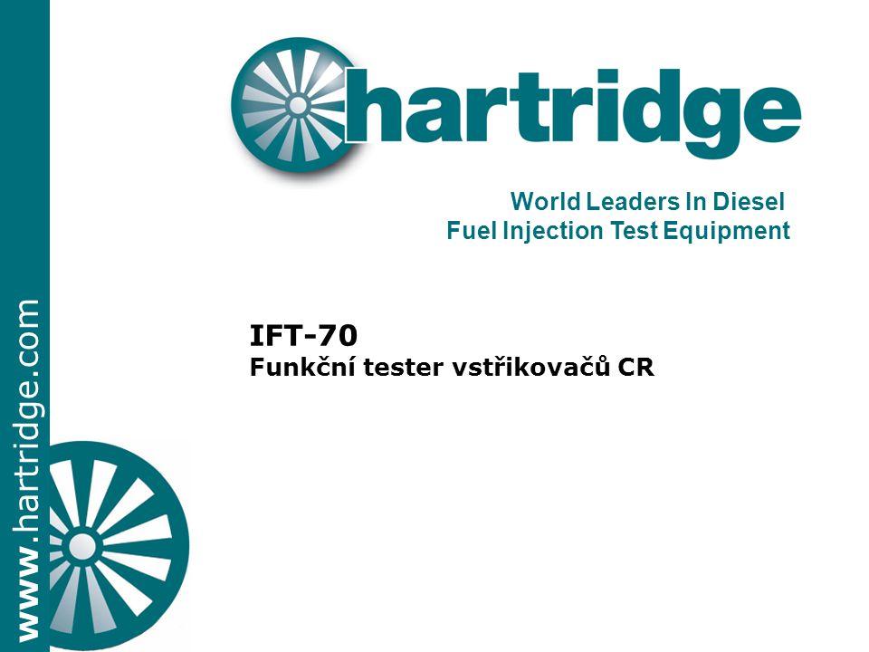www.hartridge.com IFT-70 Funkční tester vstřikovačů CR World Leaders In Diesel Fuel Injection Test Equipment