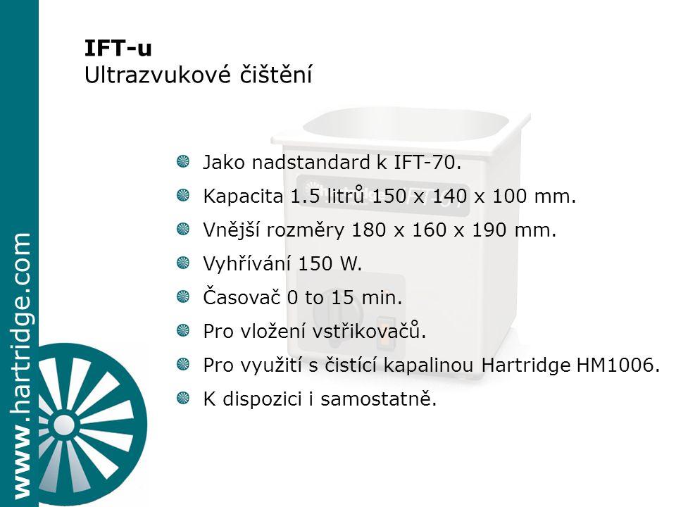 www.hartridge.com IFT-u Ultrazvukové čištění Jako nadstandard k IFT-70. Kapacita 1.5 litrů 150 x 140 x 100 mm. Vnější rozměry 180 x 160 x 190 mm. Vyhř