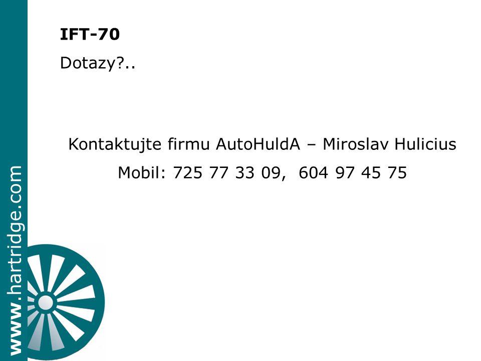 www.hartridge.com IFT-70 Dotazy?.. Kontaktujte firmu AutoHuldA – Miroslav Hulicius Mobil: 725 77 33 09, 604 97 45 75