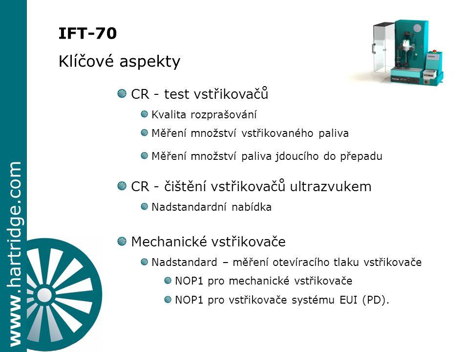 www.hartridge.com IFT-70 Klíčové aspekty CR - test vstřikovačů Kvalita rozprašování Měření množství vstřikovaného paliva Měření množství paliva jdoucí