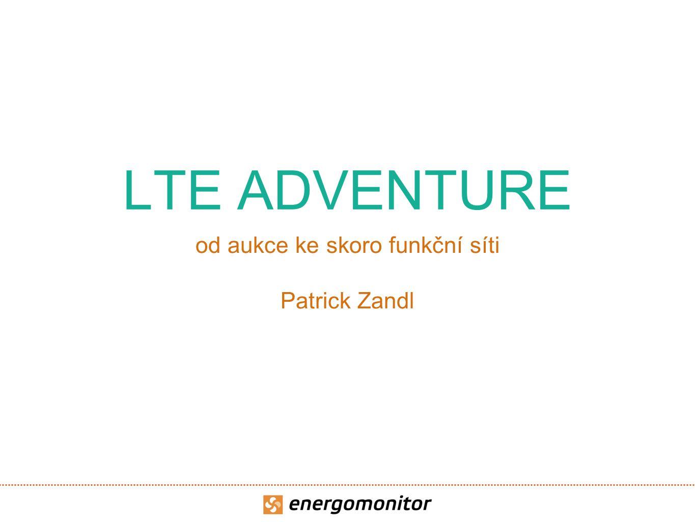 LTE ADVENTURE od aukce ke skoro funkční síti Patrick Zandl
