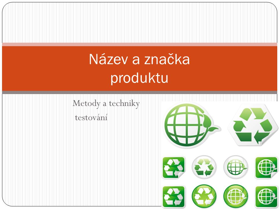 Metody a techniky testování Název a značka produktu