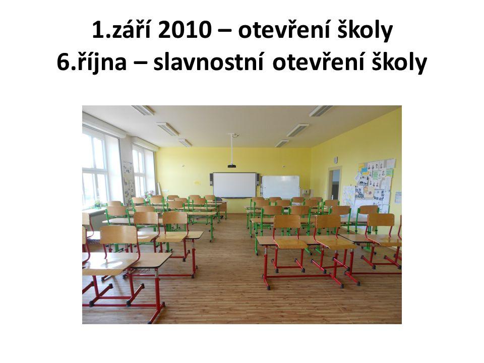 1.září 2010 – otevření školy 6.října – slavnostní otevření školy