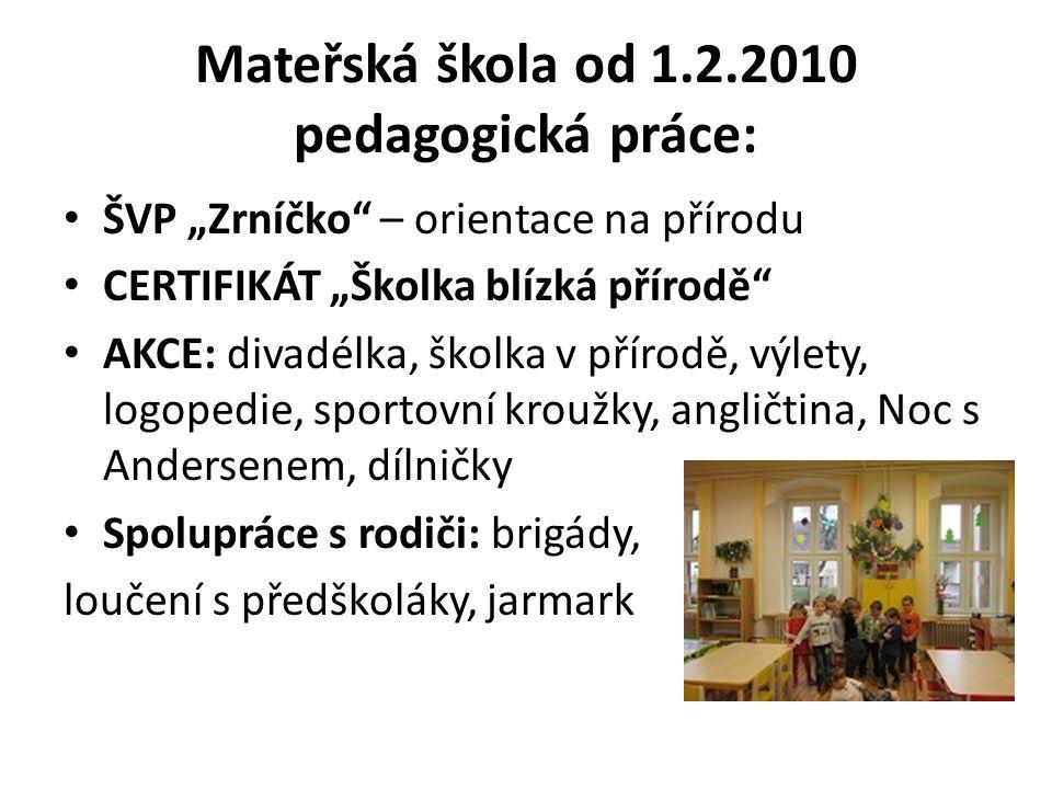 """Mateřská škola od 1.2.2010 pedagogická práce: ŠVP """"Zrníčko"""" – orientace na přírodu CERTIFIKÁT """"Školka blízká přírodě"""" AKCE: divadélka, školka v přírod"""