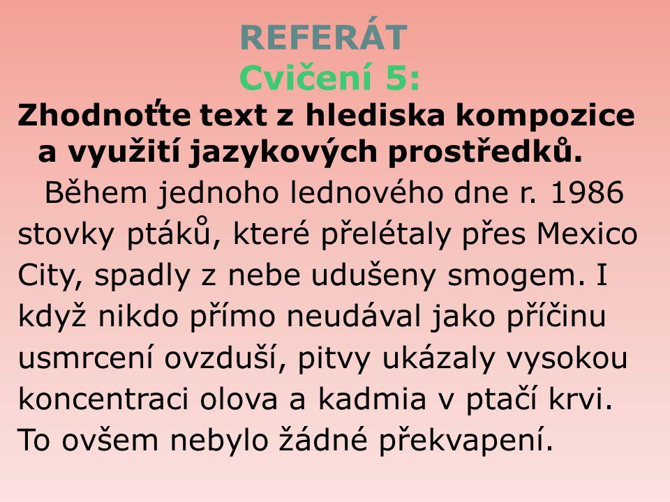 REFERÁT Cvičení 5: Zhodnoťte text z hlediska kompozice a využití jazykových prostředků.