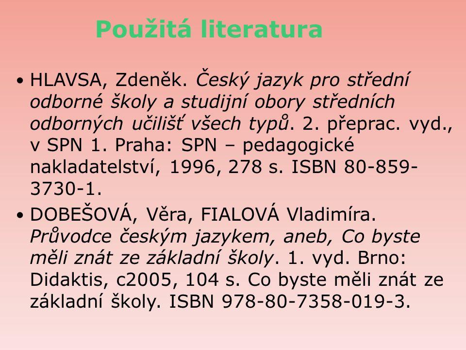 Použitá literatura HLAVSA, Zdeněk.