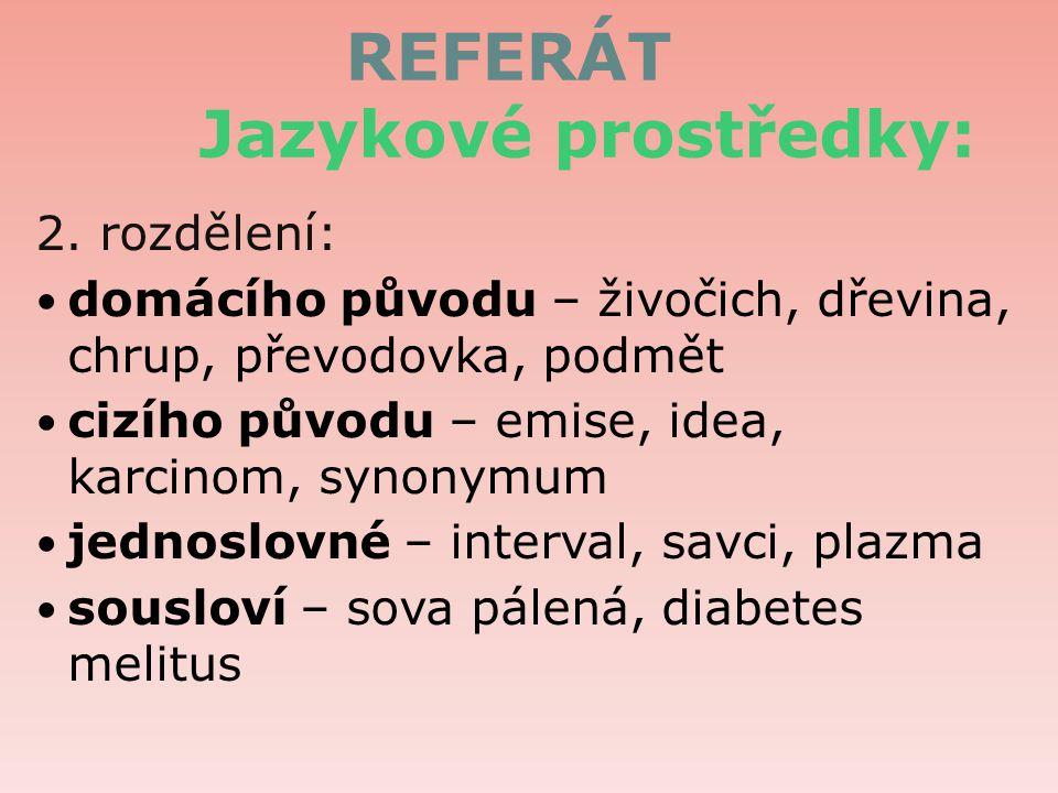REFERÁT Jazykové prostředky: 2.
