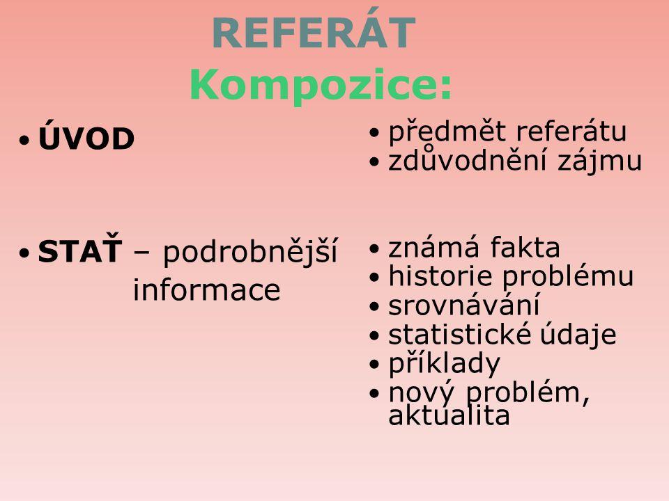 REFERÁT Kompozice: ZÁVĚR výsledek výzkumu, činnosti shrnutí zhodnocení výzva, probuzení zájmu doporučení