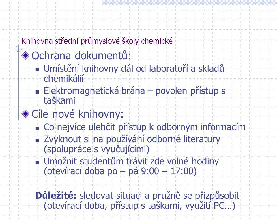 Knihovna střední průmyslové školy chemické Ochrana dokumentů: Umístění knihovny dál od laboratoří a skladů chemikálií Elektromagnetická brána – povole