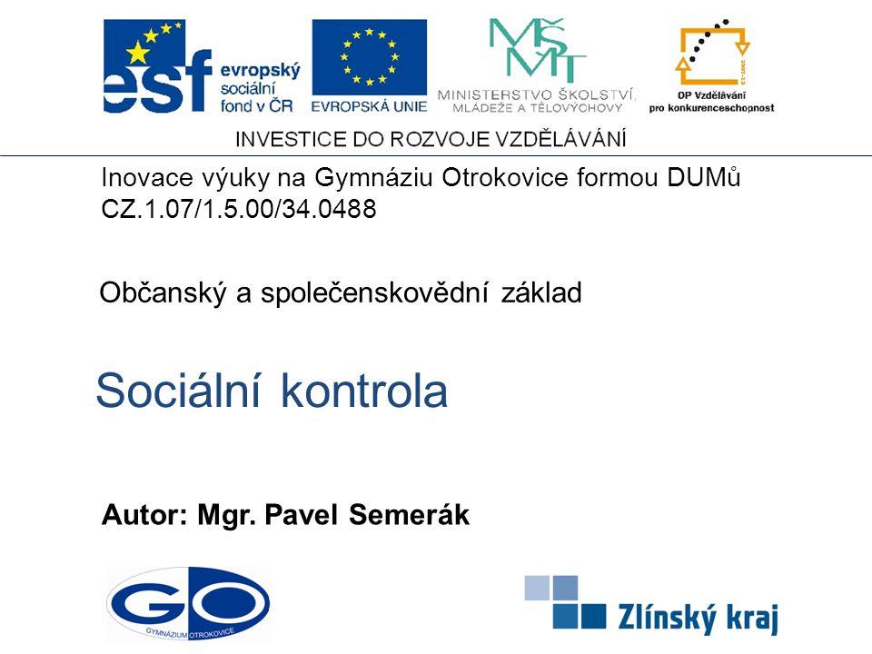 Sociální kontrola Obsah: Co je sociální kontrola Proč sociální kontrola .