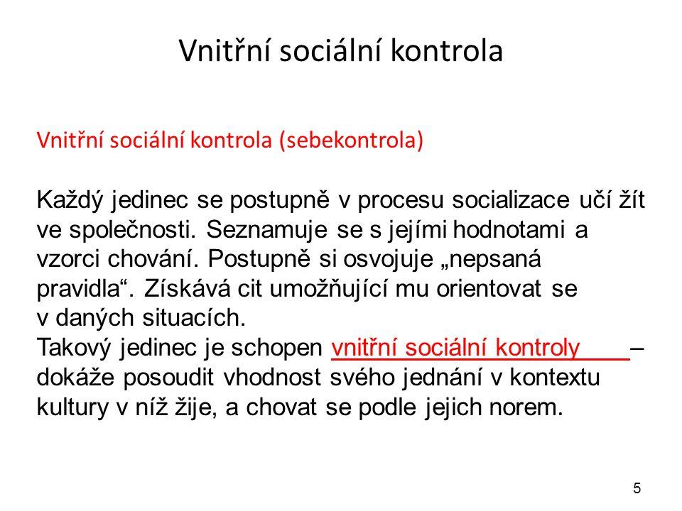 Vnější sociální kontrola 6 Vnější sociální kontrola (ze strany druhých, institucí) Cílem je udržet chování lidí v tolerovaných mezích.
