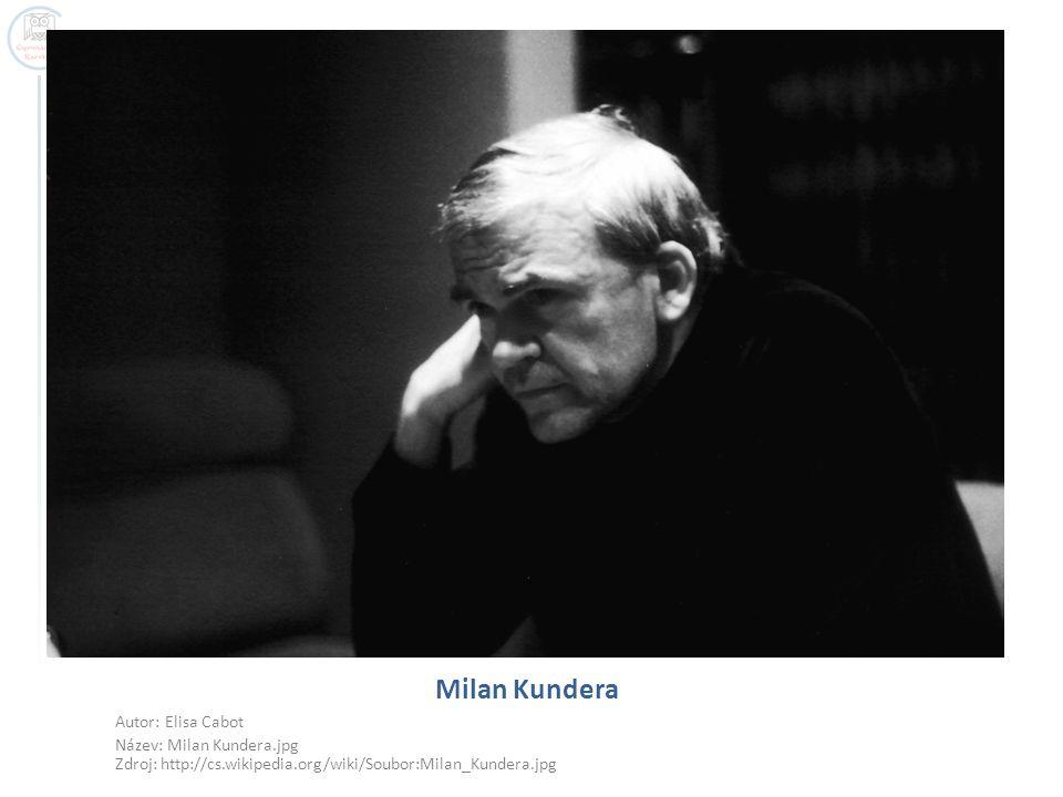 Milan Kundera Autor: Elisa Cabot Název: Milan Kundera.jpg Zdroj: http://cs.wikipedia.org/wiki/Soubor:Milan_Kundera.jpg