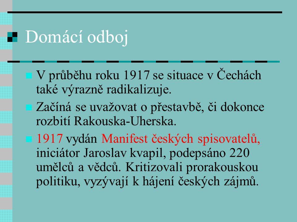 Domácí odboj V průběhu roku 1917 se situace v Čechách také výrazně radikalizuje.