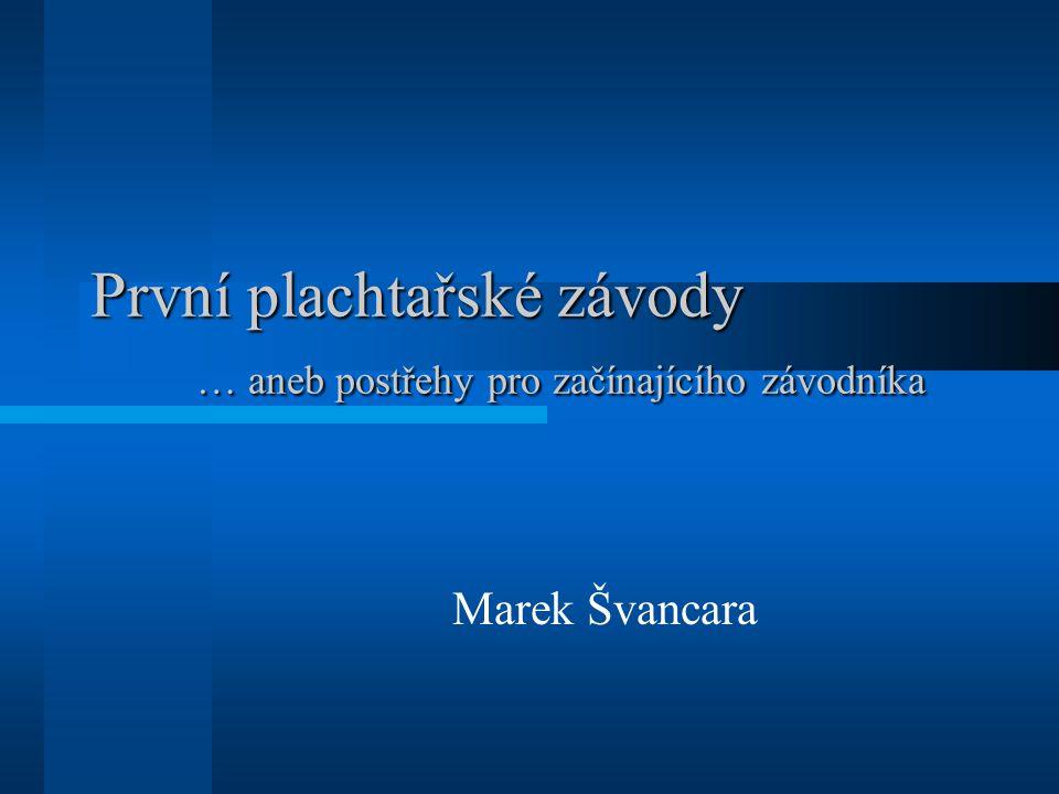 První plachtařské závody … aneb postřehy pro začínajícího závodníka Marek Švancara