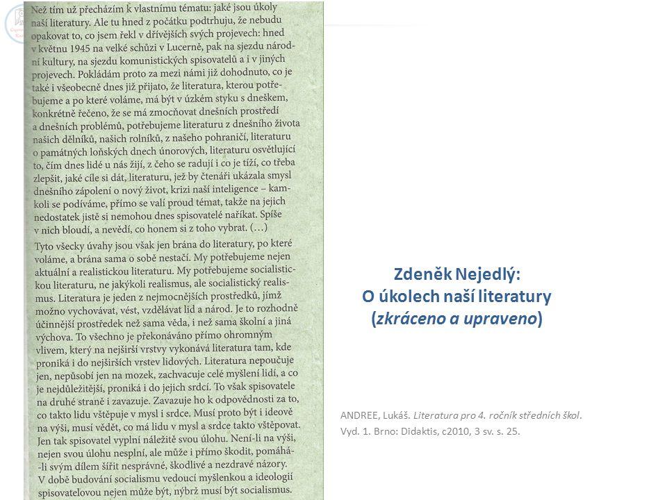 ANDREE, Lukáš. Literatura pro 4. ročník středních škol. Vyd. 1. Brno: Didaktis, c2010, 3 sv. s. 25. Zdeněk Nejedlý: O úkolech naší literatury (zkrácen