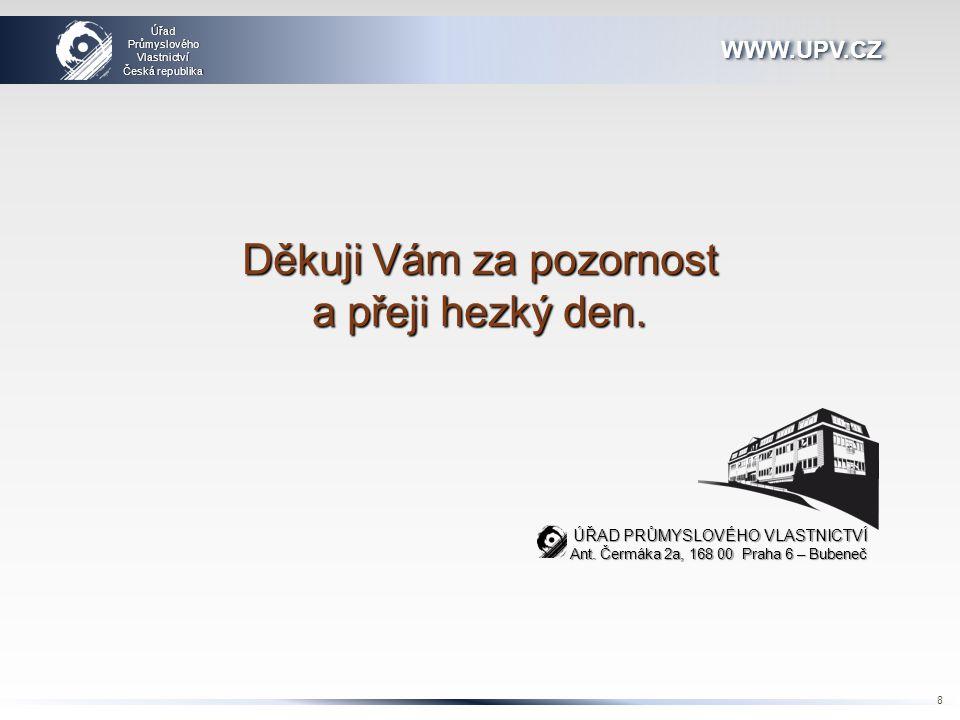 WWW.UPV.CZWWW.UPV.CZ ÚřadPrůmyslovéhoVlastnictví Česká republikaČeská republika 8 ÚŘAD PRŮMYSLOVÉHO VLASTNICTVÍ Ant.