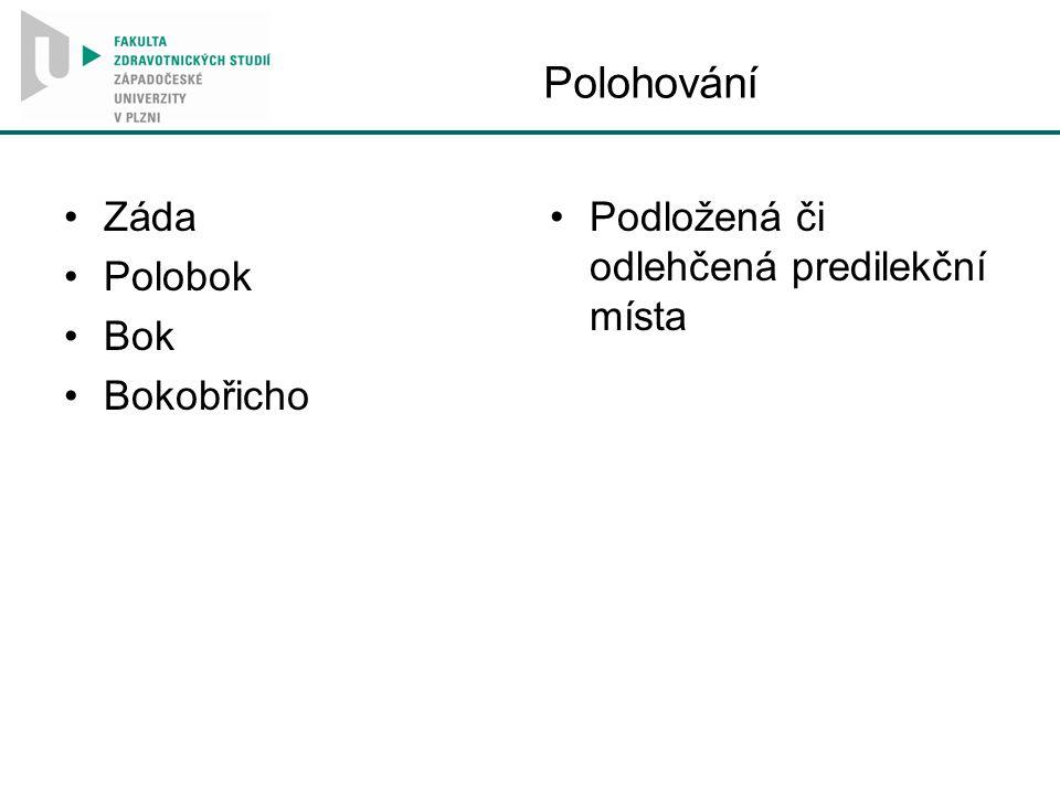Polohování Záda Polobok Bok Bokobřicho Podložená či odlehčená predilekční místa