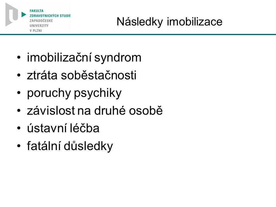 Následky imobilizace imobilizační syndrom ztráta soběstačnosti poruchy psychiky závislost na druhé osobě ústavní léčba fatální důsledky