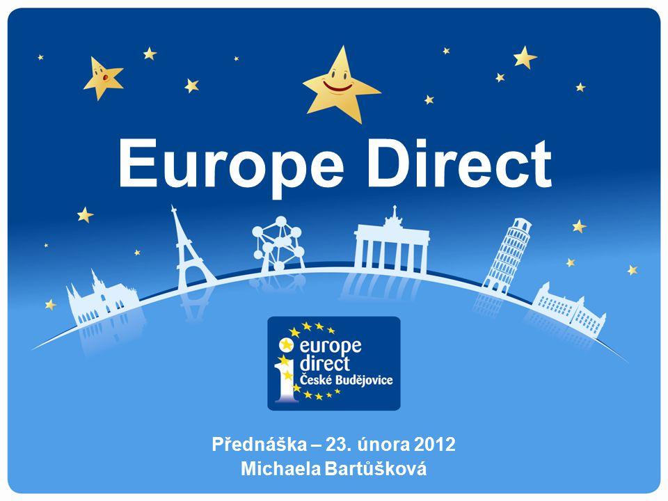 Europe Direct Přednáška – 23. února 2012 Michaela Bartůšková