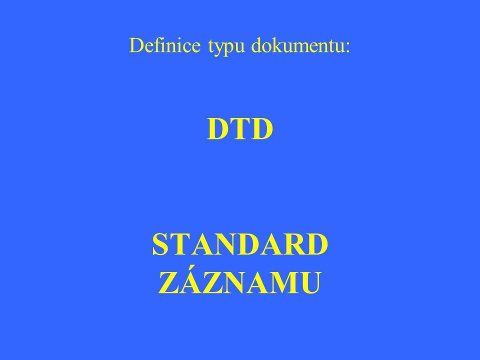 Definice typu dokumentu: DTD STANDARD ZÁZNAMU