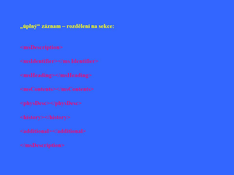 """""""úplný"""" záznam – rozdělení na sekce:"""