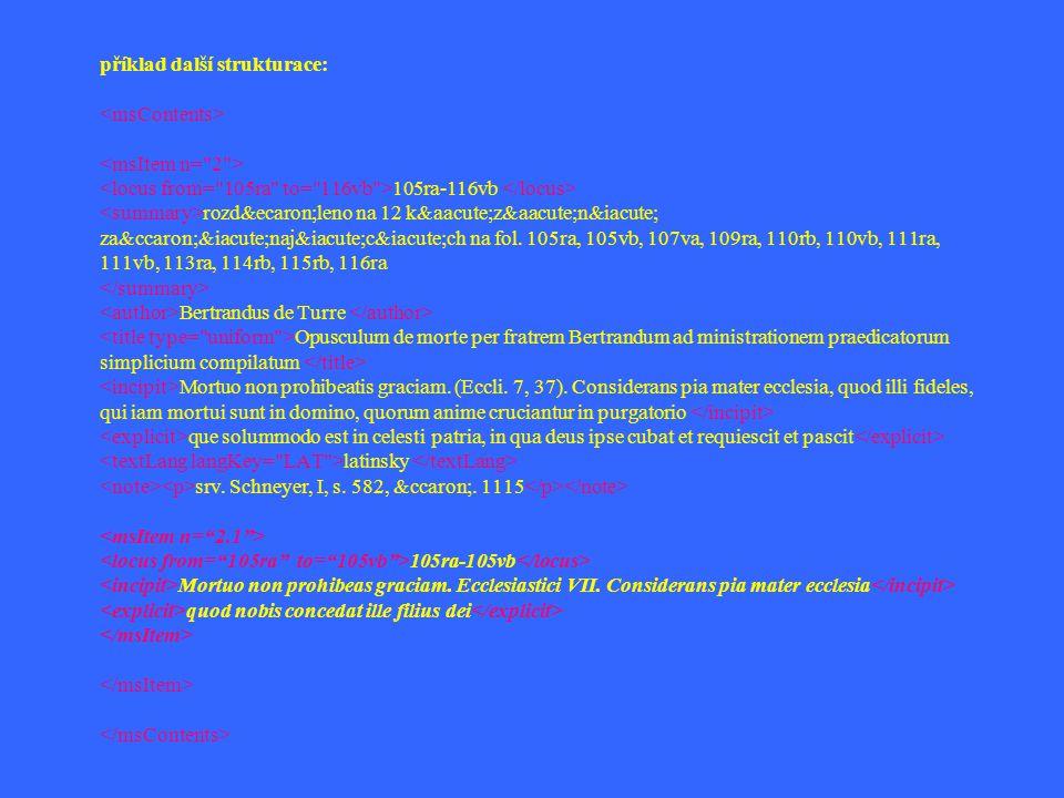 příklad další strukturace: 105ra-116vb rozděleno na 12 kázání začínajících na fol. 105ra, 105v