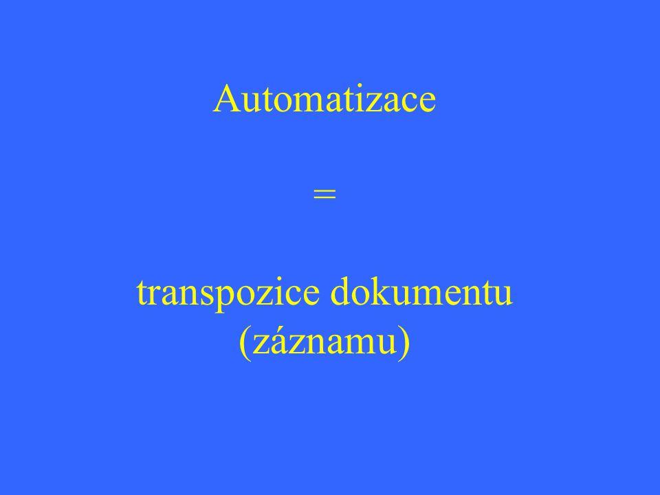 Automatizace = transpozice dokumentu (záznamu)