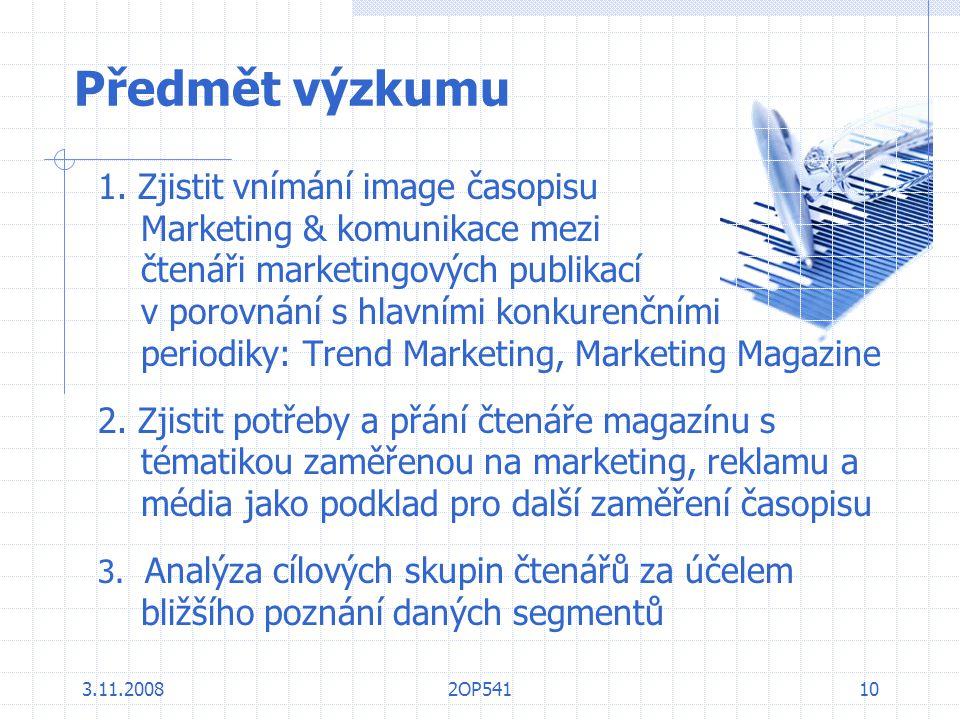 3.11.20082OP54110 Předmět výzkumu 1. Zjistit vnímání image časopisu Marketing & komunikace mezi čtenáři marketingových publikací v porovnání s hlavním
