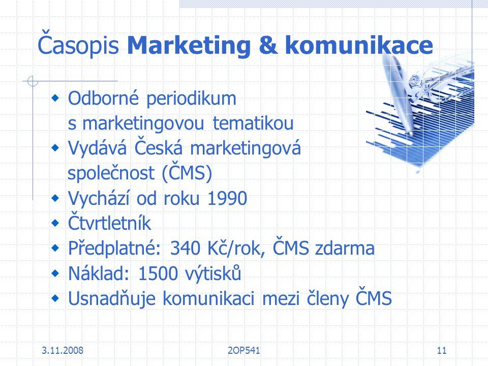 3.11.20082OP54111 Časopis Marketing & komunikace  Odborné periodikum s marketingovou tematikou  Vydává Česká marketingová společnost (ČMS)  Vychází