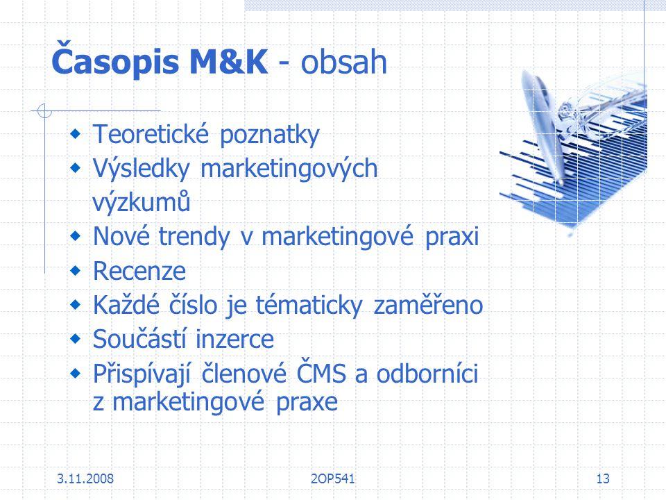 3.11.20082OP54113 Časopis M&K - obsah  Teoretické poznatky  Výsledky marketingových výzkumů  Nové trendy v marketingové praxi  Recenze  Každé čís