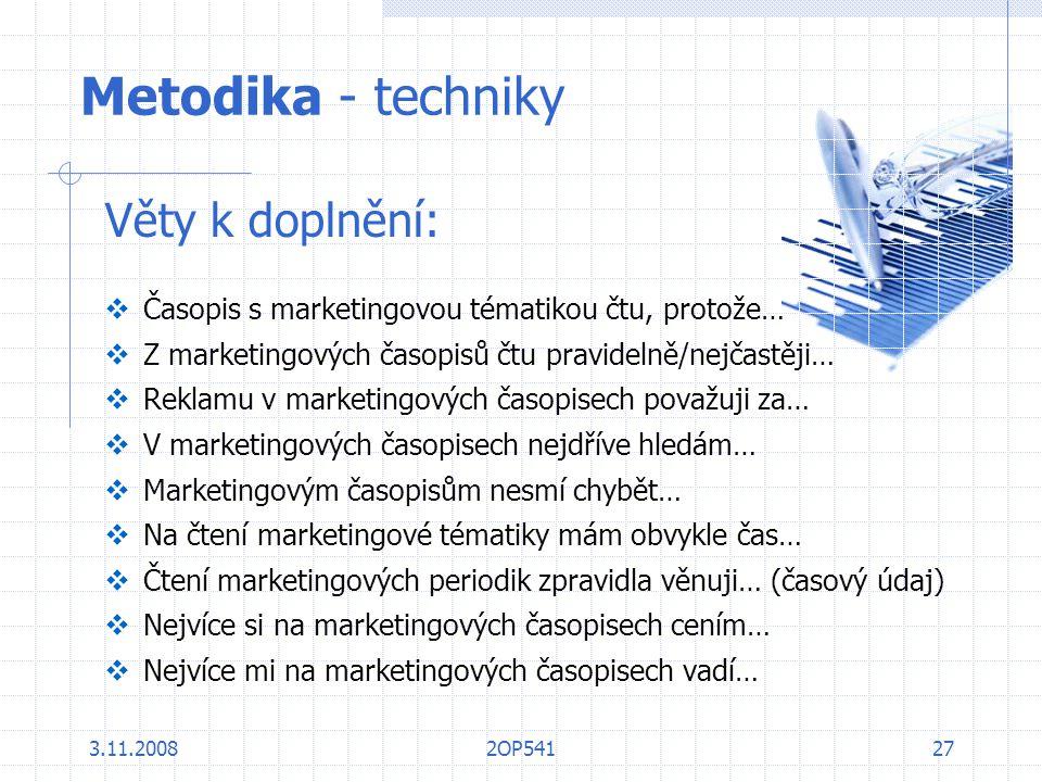3.11.20082OP54127 Metodika - techniky Věty k doplnění:  Časopis s marketingovou tématikou čtu, protože…  Z marketingových časopisů čtu pravidelně/ne