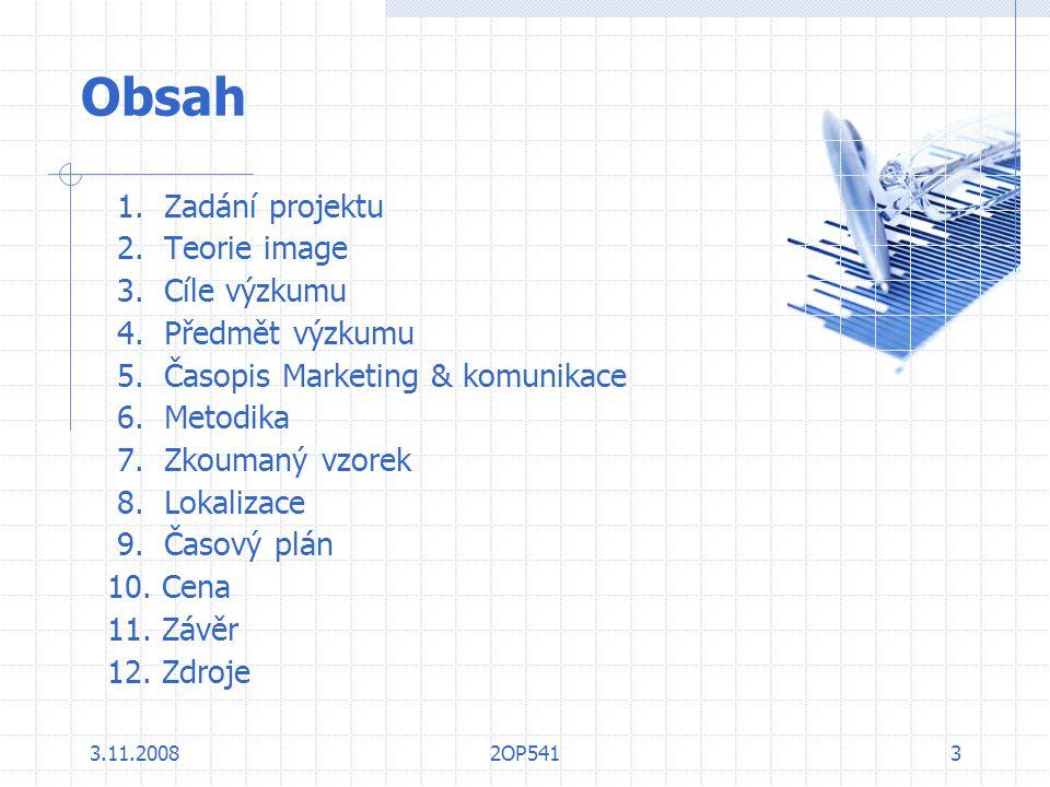 """3.11.20082OP5414 Zadání projektu """"Cílem výzkumu je analýza image časopisu Marketing a komunikace v konkurenčním poli v jednotlivých dimenzích (určit konkurenční pole a odpovídající dimenze) a prohloubení charakteristik cílových skupin čtenářů jako podklad pro další zaměření časopisu a upřesnění komunikační strategie."""