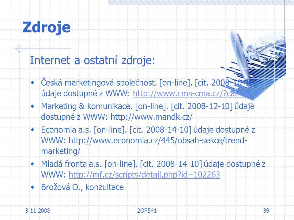 3.11.20082OP54139 Zdroje Internet a ostatní zdroje:  Česká marketingová společnost. [on-line]. [cit. 2008-10-10] údaje dostupné z WWW: http://www.cms